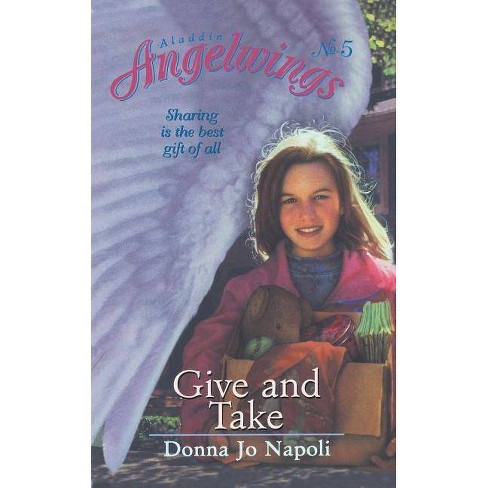 Give and Take - (Aladdin Angelwings) by  Donna Jo Napoli (Paperback) - image 1 of 1