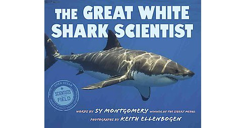 Great White Shark Scientist (Hardcover) (Sy Montgomery) - image 1 of 1