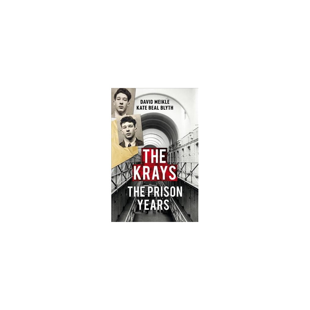 Krays : The Prison Years (Hardcover) (David Meikle & Kate Beal Blyth)