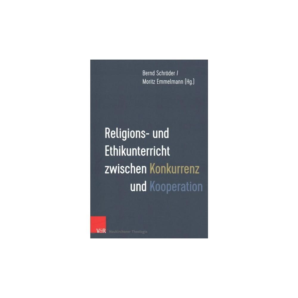 Religions- und Ethikunterricht zwischen Konkurrenz und Kooperation - (Paperback)
