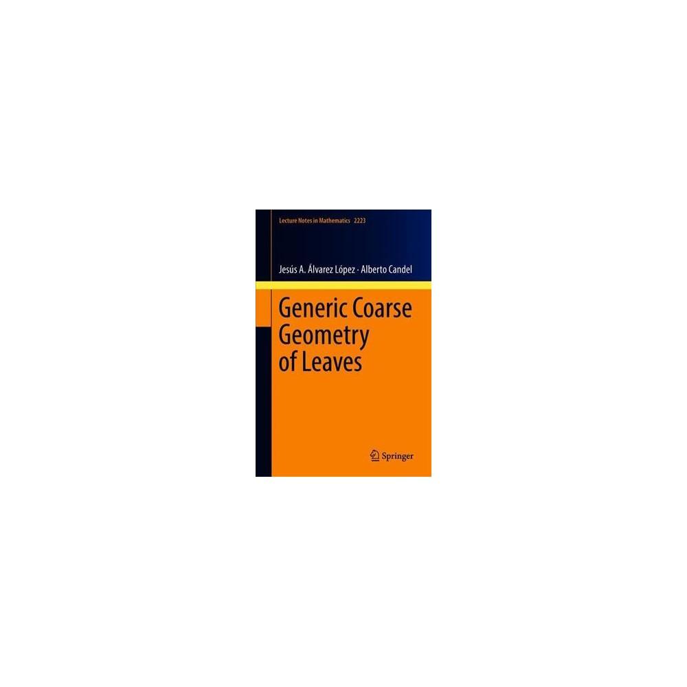 Generic Coarse Geometry of Leaves - by Jesu00fas u00c1lvarez Lu00f3pez & Alberto Candel (Paperback)