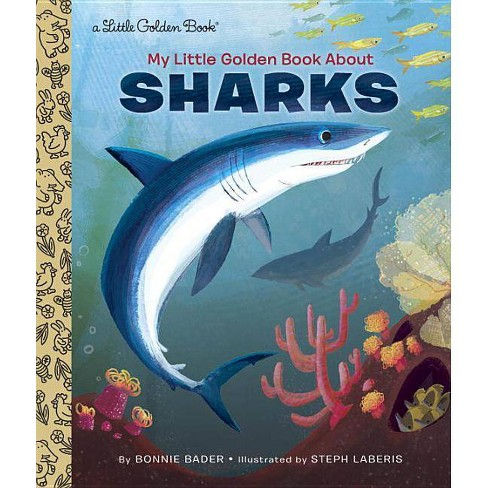 My Little Golden Book about Sharks - by  Bonnie Bader (Hardcover) - image 1 of 1