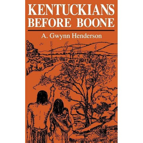 Kentuckians Before Boone - (New Books for New Readers) by  A Gwynn Henderson (Paperback) - image 1 of 1