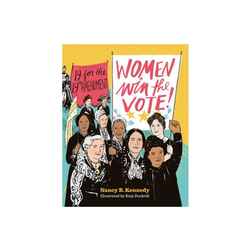 Women Win The Vote By Nancy B Kennedy Hardcover