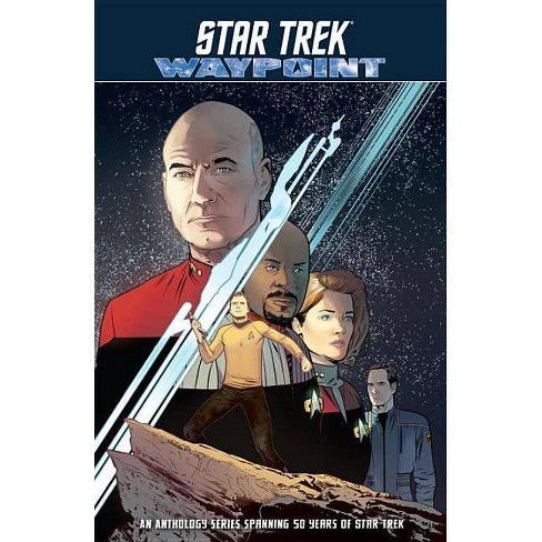 Star Trek: Waypoint - by  Dayton Ward & Sam Maggs & Cecil Castellucci & Donny Cates (Paperback) - image 1 of 1