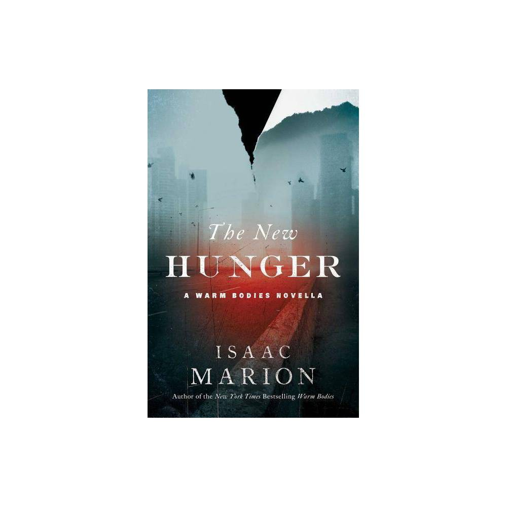 The New Hunger Warm Bodies By Isaac Marion Paperback
