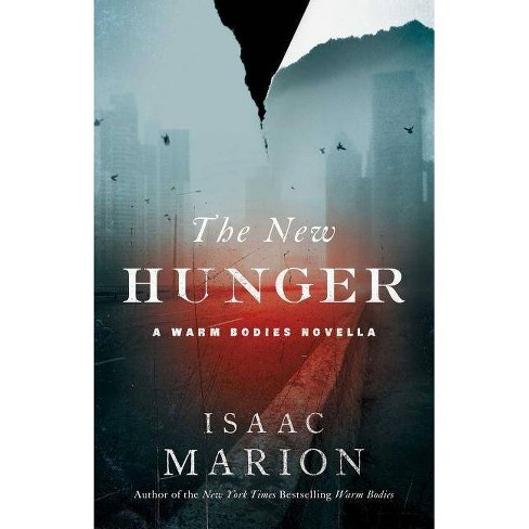 The New Hunger - (Warm Bodies)by  Isaac Marion (Paperback) - image 1 of 1