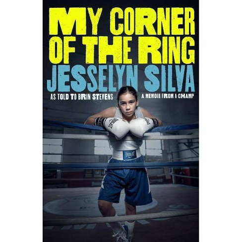 My Corner of the Ring - by  Jesselyn Silva (Hardcover) - image 1 of 1