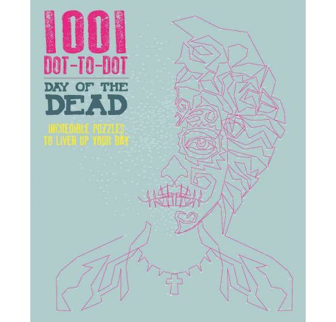 1001 Dot-To-Dot Day of the Dead (Paperback). - image 1 of 1