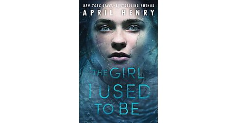 Girl I Used to Be (Hardcover) (April Henry) - image 1 of 1