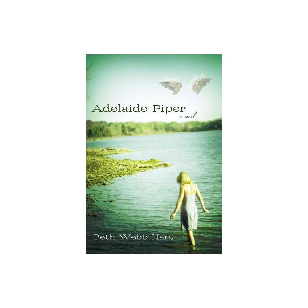 Adelaide Piper By Beth Webb Hart Paperback