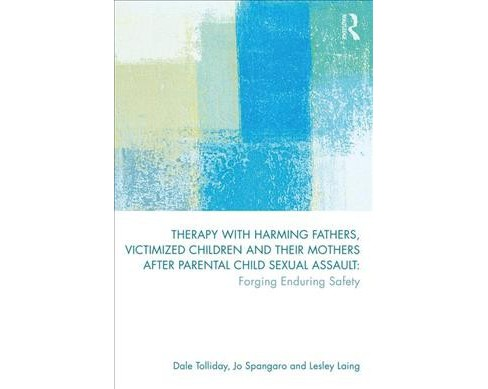 Therapy with Harming Fathers, Victimized Children and their Mothers after Parental Child Sexual Assault - image 1 of 1