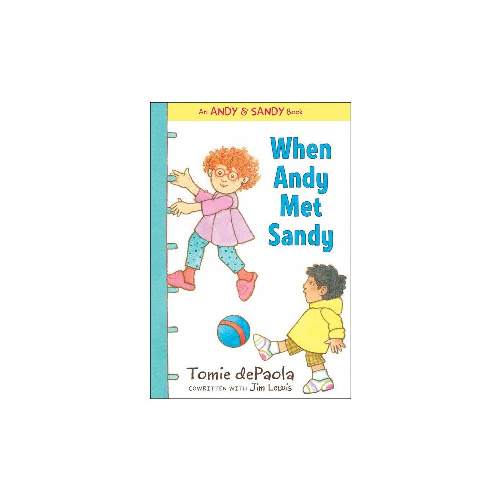 When Andy Met Sandy - Reprint (Andy & Sandy) by Tomie dePaola (Paperback)