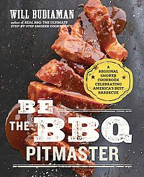Be the BBQ Pitmaster : A Regional Smoker Cookbook Celebrating America's Best Barbecue (Paperback)(Will