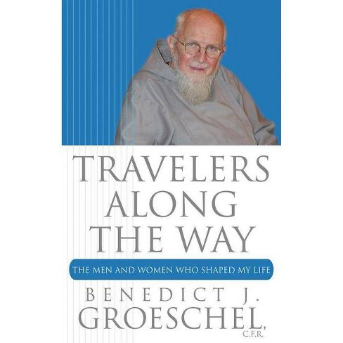 Travelers Along the Way - by  Benedict Groeschel (Paperback) - image 1 of 1