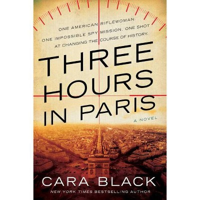 Three Hours in Paris - by  Cara Black (Paperback)