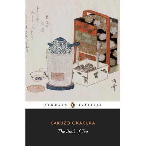 The Book of Tea - (Penguin Classics) by  Kakuzo Okakura (Paperback) - image 1 of 1