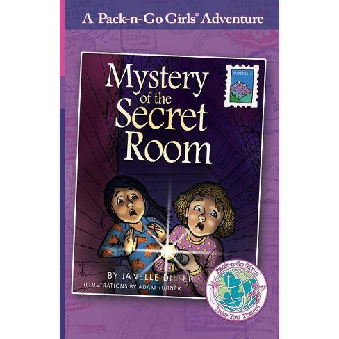 Mystery of the Secret Room - (Pack-N-Go Girls Adventures) by  Janelle Diller (Paperback) - image 1 of 1