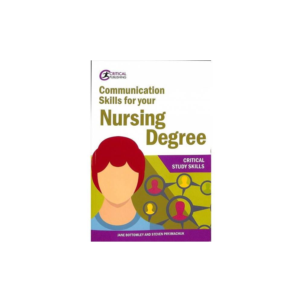 Communication Skills for Your Nursing Degree - 1 by Jane Bottomley & Steven Pryjmachuk (Paperback)