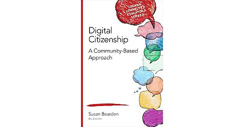 Digital Citizenship : A Community-Based Approach (Paperback) (Susan M. Bearden) - image 1 of 1