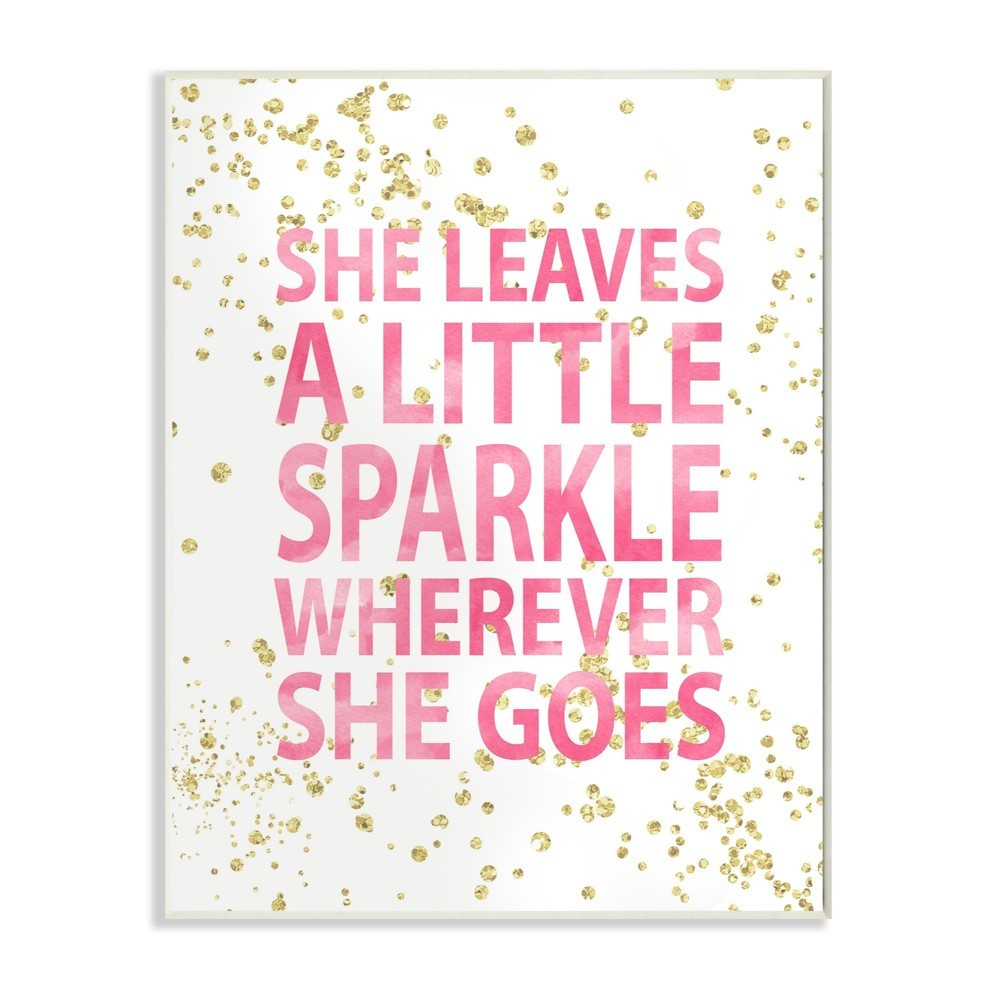 She Leaves A Little Sparke Wall Plaque Art 10 X15 X0 5 Stupell Industries