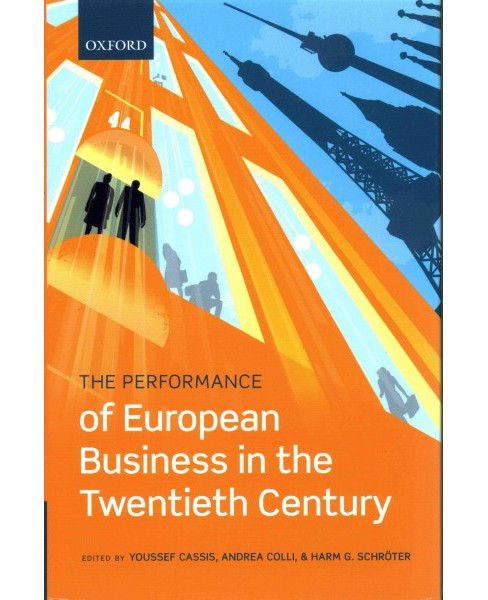 Performance of European Business in the Twentieth Century (Hardcover) - image 1 of 1