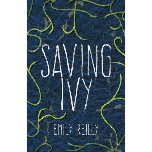 Saving Ivy - by  Emily Reilly (Paperback) - image 1 of 1