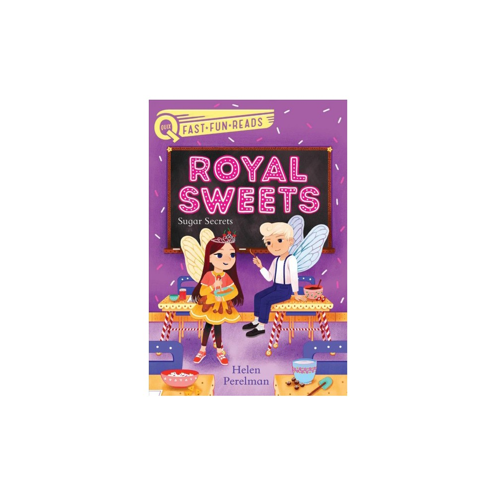 Sugar Secrets - (Quix. Royal Sweets) by Helen Perelman (Paperback)