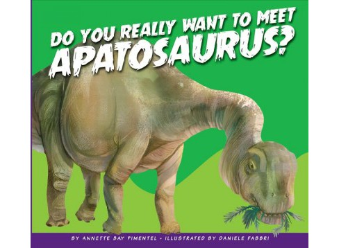 Do You Really Want to Meet Apatosaurus? (Reprint) (Paperback) (Annette Bay Pimentel) - image 1 of 1