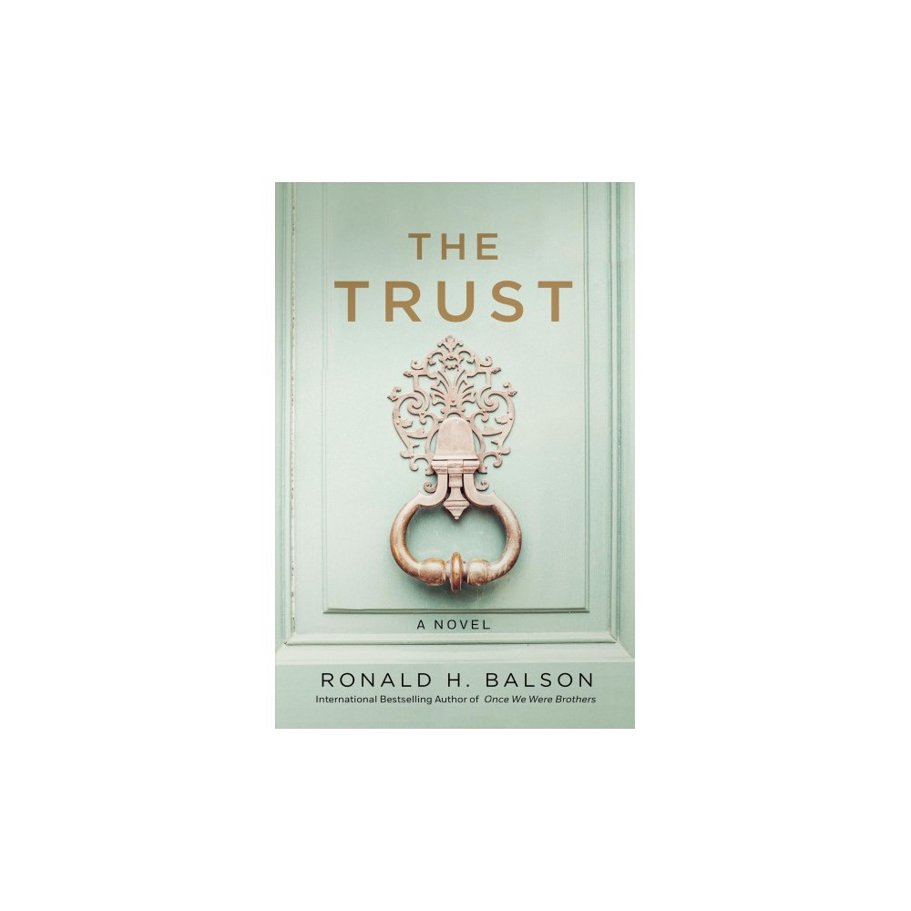 Trust - (Liam Taggart and Catherine Lockhart) by Ronald H. Balson (Hardcover)