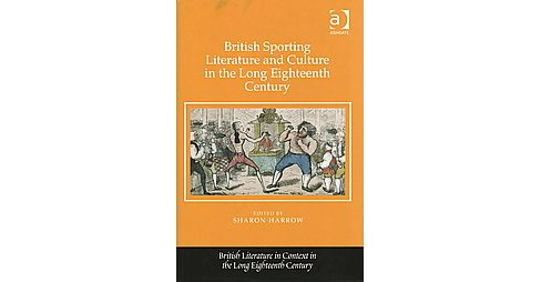 British Sporting Literature and Culture in the Long Eighteenth Century (Hardcover) - image 1 of 1