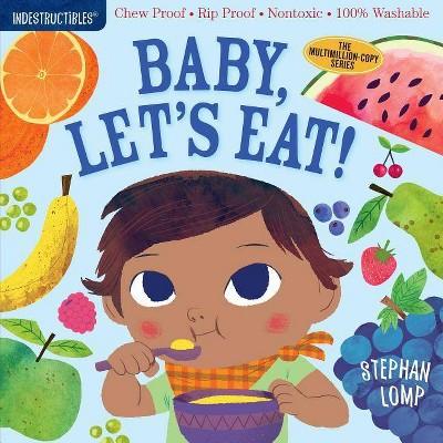 Indestructibles: Baby, Let's Eat! - (Paperback)