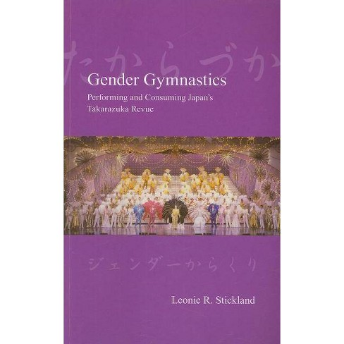 Gender Gymnastics - (Japanese Society (Paperback)) by  Leonie Stickland (Paperback) - image 1 of 1