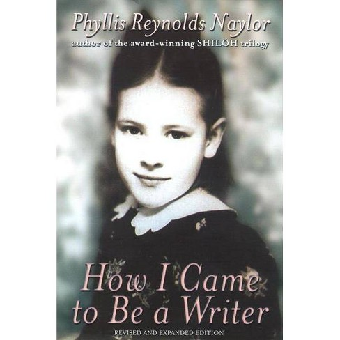How I Came to Be a Writer - by  Phyllis Reynolds Naylor (Paperback) - image 1 of 1
