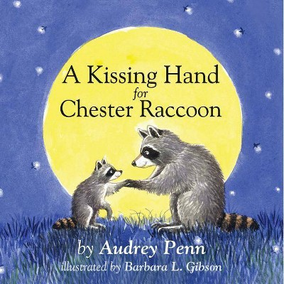 A Kissing Hand for Chester Raccoon by Audrey Penn (Board Book)