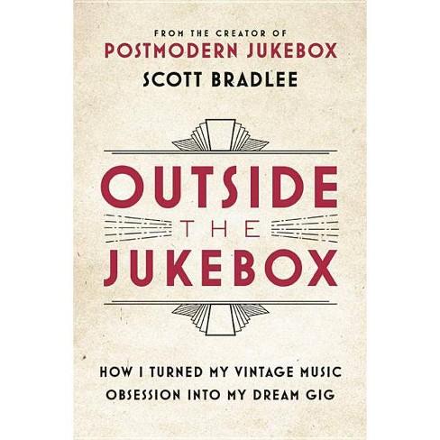 Outside the Jukebox - by  Scott Bradlee (Hardcover) - image 1 of 1