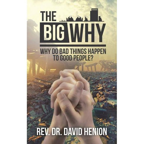 The Big Why - by  Rev Dr David Henion (Paperback) - image 1 of 1
