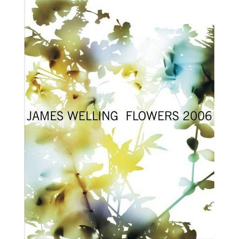 James Welling: Flowers - (Hardcover) - image 1 of 1
