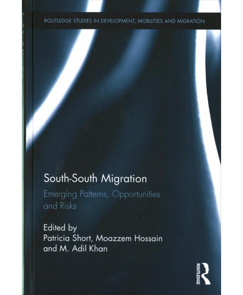 South-south Migration : Emerging Patterns, Opportunities and Risks (Hardcover) - image 1 of 1