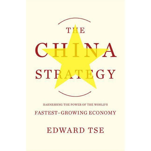 The China Strategy - by  Edward Tse (Paperback) - image 1 of 1