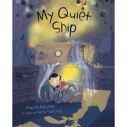 My Quiet Ship - by  Hallee Adelman (Hardcover) - image 1 of 1