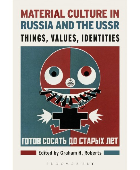 Material Culture in Russia and the USSR : Things, Values, Identities (Hardcover) - image 1 of 1