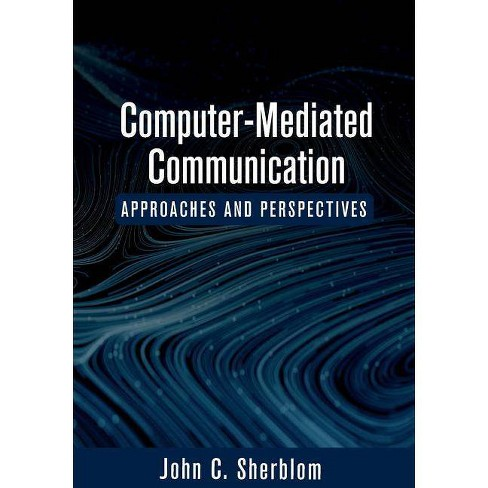Computer-Mediated Communication - by  John C Sherblom (Paperback) - image 1 of 1