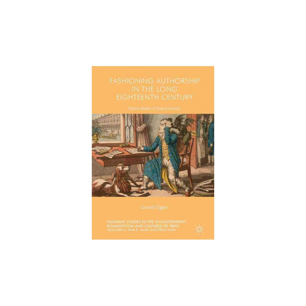 Fashioning Authorship in the Long Eighteenth Century : Stylish Books of Poetic Genius (Hardcover)
