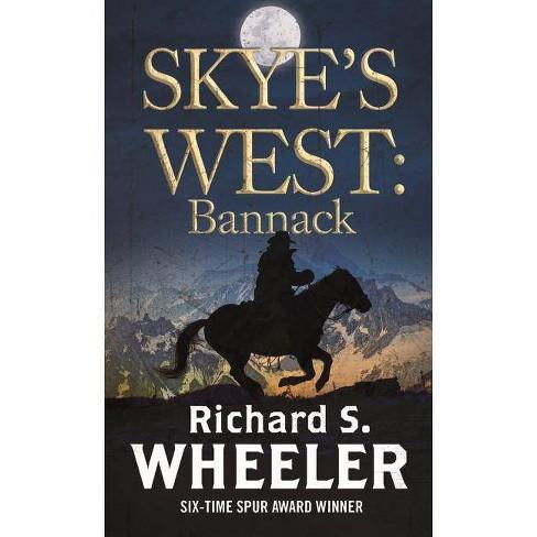Bannack: A Barnaby Skye Novel - (Skye's West) by  Richard S Wheeler (Paperback) - image 1 of 1