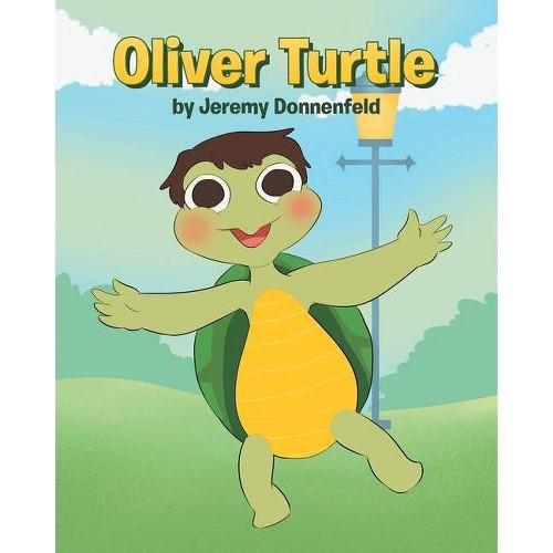 Oliver Turtle - by Jeremy Donnenfeld (Paperback)
