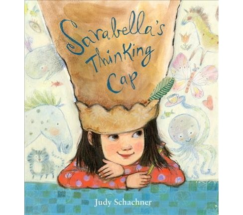 Sarabella's Thinking Cap -  by Judith Byron Schachner (School And Library) - image 1 of 1