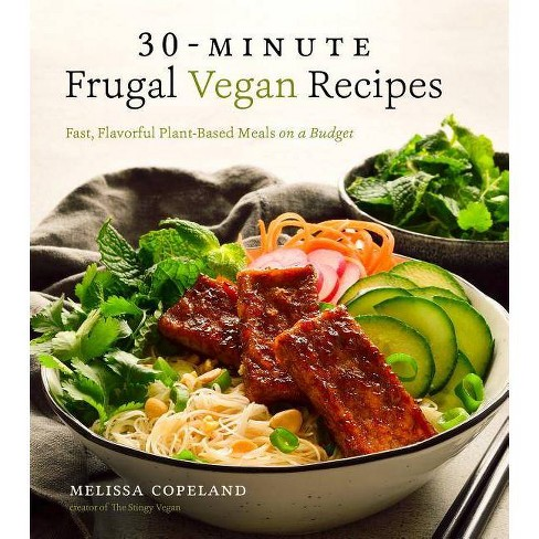 30 Minute Frugal Vegan Recipes By Melissa Copeland Paperback Target