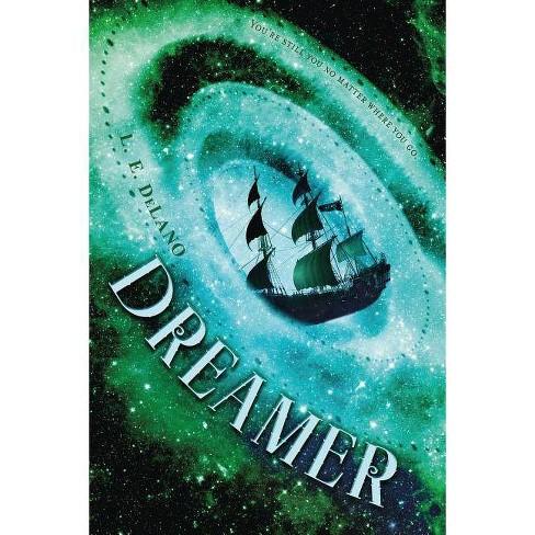 Dreamer - (Traveler) by  L E Delano (Paperback) - image 1 of 1