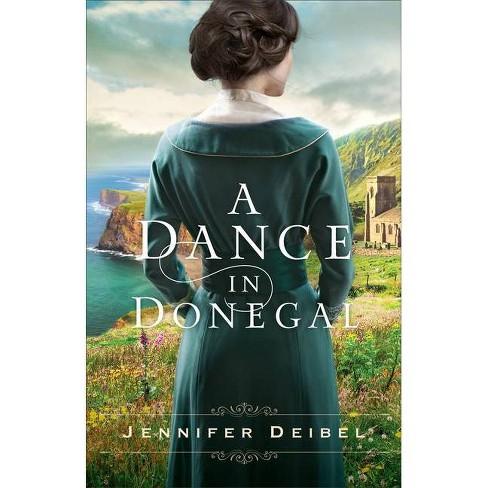 A Dance in Donegal - by  Jennifer Deibel (Paperback) - image 1 of 1